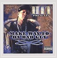 Make Way Fo Da Bad Guy