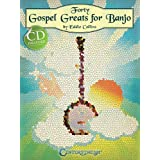 Forty Gospel Greats For Banjo (Softcover Book With Cd)
