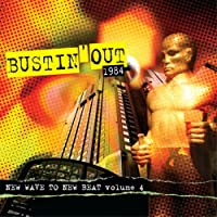 Bustin' Out 1984 New Wave to New Beat Vol.4