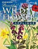 Beautiful Wildflower Applique (Applique Masterpiece)