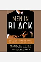 Men in Black: How the Supreme Court is Destroying America Audible Audiobook