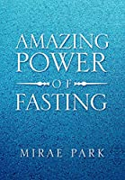 Amazing Power of Fasting