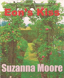 [Moore, Suzanna]のEon's Kiss (The Eon Trilogy Book 1) (English Edition)