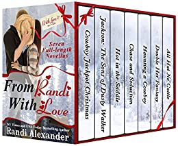 From Randi With Love: Seven Sexy Cowboy Romances, Full-length Stories to Spice Up your Holidays! by [Alexander, Randi]