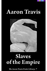 Slaves of the Empire (The Aaron Travis Erotic Library Book 7) Kindle Edition