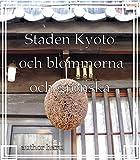 Staden Kyoto och blommorna och grönska (Swedish Edition)