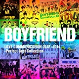 BOYFRIEND LOVE COMMUNICATION 2012〜2014 -Perfect Best collection-
