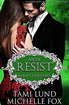 Resist: A Vampire Blood Courtesans Romance by [Lund, Tami, Fox, Michelle]