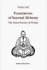 Foundations of Internal Alchemy: The Taoist Practice of Neidan Kindle Edition