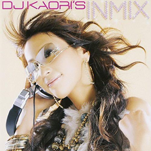 DJ KAORI'S INMIXの詳細を見る
