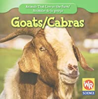 Goats/ Cabras (Animals That Live on the Farm/Animales Que Viven En La Granja (Second Edition))