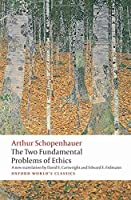 The Two Fundamental Problems of Ethics (Oxford World's Classics) by Arthur Schopenhauer(2010-06-11)