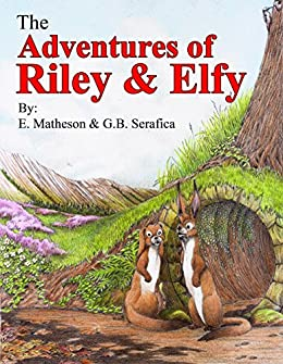 The Adventures of Riley and Elfy by [Matheson, E.  ]