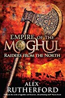 Empire of the Moghul: Raiders From the North (Empire of the Moghul 1)