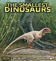 The Smallest Dinosaurs (Meet the Dinosaurs)