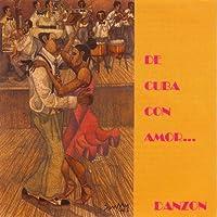 De Cuba Con Amor: Danzon