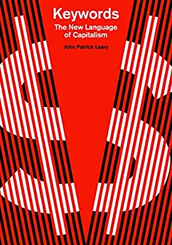 Keywords: The New Language of Capitalism by [Leary, Patrick John]