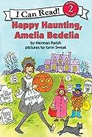 Happy Haunting, Amelia Bedelia (I Can Read Level 2)
