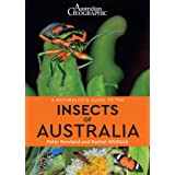 Australian Geographics A Naturalist's Guide to the Insects of Australia