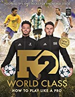 F2 - World Class: Brand New International Skills from the Bestselling Youtube Footballers!
