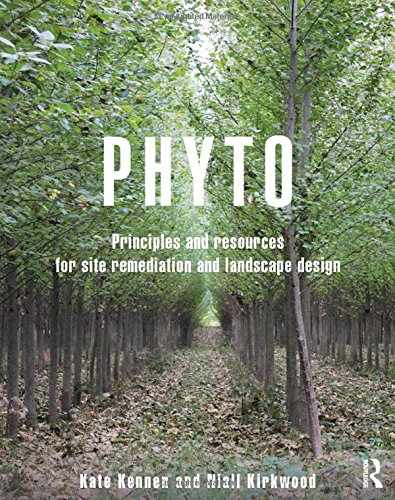 Download Phyto: Principles and Resources for Site Remediation and Landscape Design 0415814154