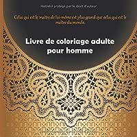 Livre de coloriage adulte pour homme - Celui qui est le maître de lui-même est plus grand que celui qui est le maître du monde. (Mandala)