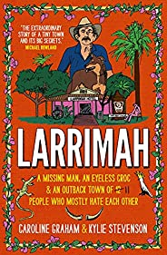 Larrimah: A missing man, an eyeless croc and an outback town of 11 people who mostly hate each other