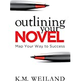 Outlining Your Novel: Map Your Way to Success: 1