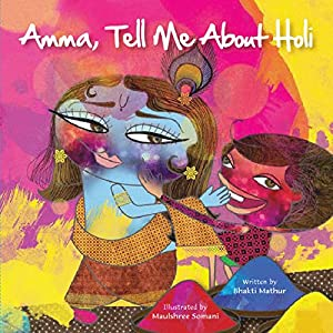 Amma, Tell Me About Holi! (Amma Tell Me)