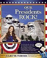 Our Presidents Rock! by Juliette Turner(2014-09-30)