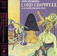 ロード・クロムウェル~クロムウェル卿の奏する7つの大罪の為の組曲(紙ジャケット仕様)