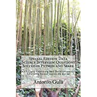 Special Edition Data Science Interview Questions Solved in Python and Spark: with Deep Learning and Reinforcement Learning Bonus Questions (BigData and ... in Python and Spark) (English Edition)