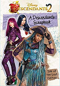 A Descendants Scrapbook: The Isle of the Lost Edition (Descendants 2)