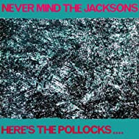 Never Mind The Jacksons Heres The Pollocks - Various LP
