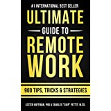 The Ultimate Guide To Remote Work: 900 Tips, Strategies and Insights