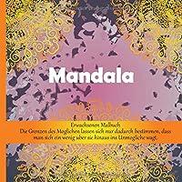 Erwachsenen Malbuch Mandala - Die Grenzen des Moglichen lassen sich nur dadurch bestimmen, dass man sich ein wenig uber sie hinaus ins Unmogliche wagt.