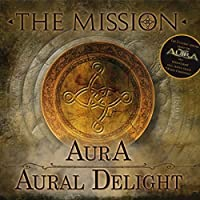 Aura/Aural Delight by The Mission
