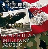 Johmn Philip Sousa - American Military Music