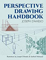 Perspective Drawing Handbook (Dover Art Instruction) by Joseph D'Amelio(2004-05-17)