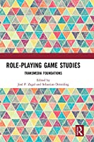 Role-Playing Game Studies: Transmedia Foundations