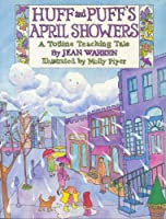 Huff and Puff's April Showers/Story and Activity Book (A Totline Teaching Tale)