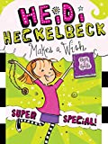 Heidi Heckelbeck Makes a Wish: Super Special! (English Edition)