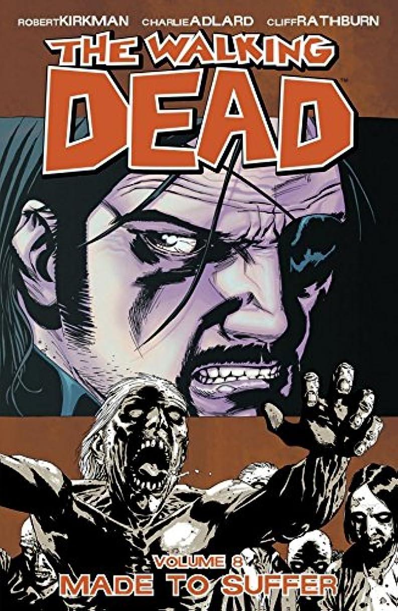 センチメンタル舌故国The Walking Dead Vol. 8: Made To Suffer (English Edition)