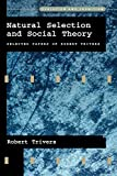 Natural Selection and Social Theory: Selected Papers of Robert L. Trivers (Evolution and Cognition Series)