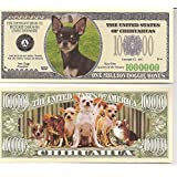 Chihuahua $Million Dollar$ Novelty Bill Collectible by Chihuahua Dog Collectible