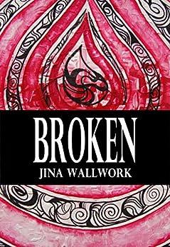 Broken by [Wallwork, Jina]