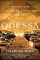 Odessa: Genius and Death in a City of Dreams by Charles King(2012-08-13)