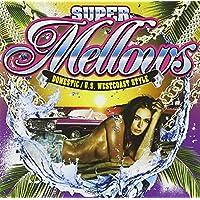 SUPER Mellows/DOMESTIC/U.S.WESTCOAST STYLE