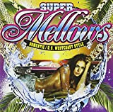 SUPER Mellows DOMESTIC U.S.WESTCOAST STYLE