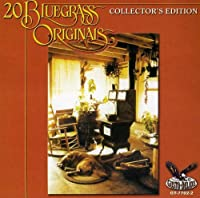 Bluegrass Originals Collector's Edition 20 Songs